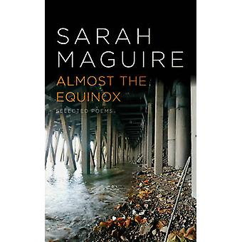 Almost the Equinox - Selected Poems by Sarah Maguire - 9780701188559 B