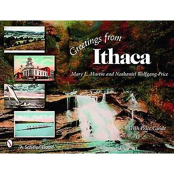Greetings from Ithaca by Mary L. Martin - Nathaniel Wolfgang-Price -