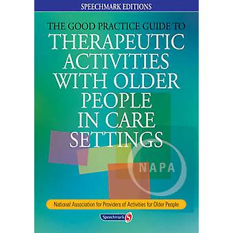 The Good Practice Guide to Therapeutic Activities with Older People i