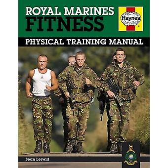 Royal Marines Fitness Manual - Improve Your Personal Fitness the Marin