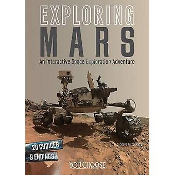 Exploring Mars - An Interactive Space Exploration Adventure by Steve K
