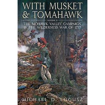 Med musköt och Tomahawk II - kampanjen Mohawk Valley i Wilder