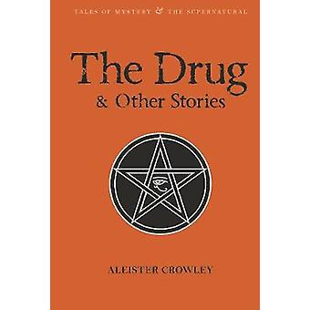 The Drug and Other Stories by Aleister Crowley - William Breeze - Wil