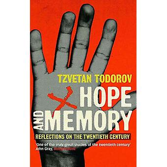 Hope and Memory - Reflections on the Twentieth Century (Main) by Tzvet
