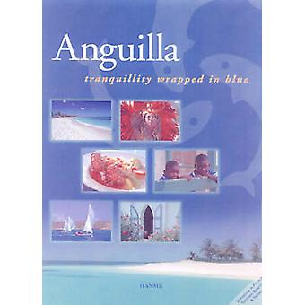 Anguilla - Tranquillity Wrapped in Blue (Revised edition) by Arif Ali