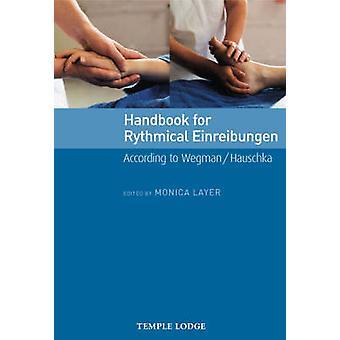 Handbook for Rhythmical Einreibungen - According to Wegman/Hauschka by