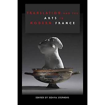 Translation and the Arts in Modern France - 9780253026149 Book