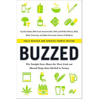 Buzzed - The Straight Facts About the Most Used and Abused Drugs from