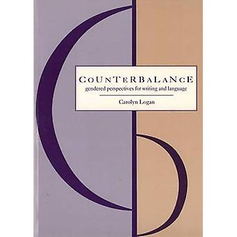 Counterbalance - Gendered Perspectives on Writing and Language by Caro