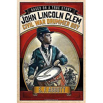 John Lincoln Clem: Civil War Drummer Boy (Based on a True Story)