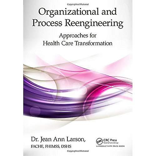 Organizational and Process Reengineebague  Approaches for Health voituree Transformation
