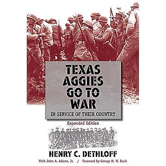 Texas Aggies Go to War: In Service of Their Country (Centennial Series of the Association of Former Students)
