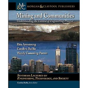 Mining and Communities: Understanding the Context of Engineering Practice (Synthesis Lectures on Engineers, Technology...