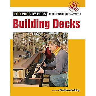 Tous les nouveaux Decks bâtiment (pour les Pros, par des Pros)