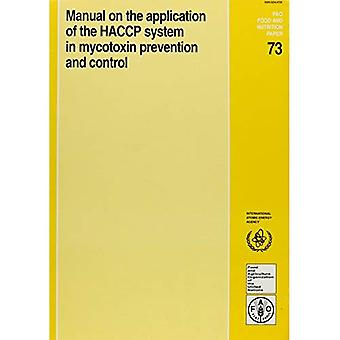 Manual on the Application of the HACCP System in Mycotoxin Prevention and Control (FAO Food and Nutrition Paper)