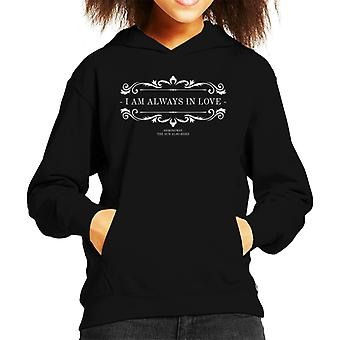 The Sun Also Rises I Am Always In Love Quote Kid's Hooded Sweatshirt