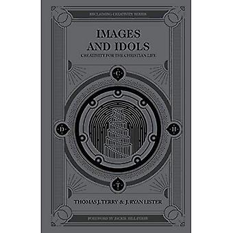 Images et idoles: créativité pour la vie chrétienne (récupération de créativité)