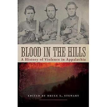 Blood in the Hills: A History of Violence in Appalachia (New Directions in Southern History)