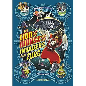 The Lion and the Mouse and the Invaders from Zurg: A Graphic Novel (Far� Out Fables)