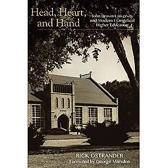 Head, Heart, and Hand: John Brown University and Modern Evangelical Higher Education