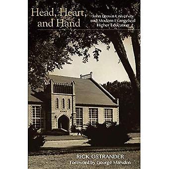 Tête, cœur et la main: John Brown University et évangélique moderne de l'enseignement supérieur
