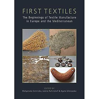 First Textiles: The Beginnings of Textile Manufacture in Europe and the Mediterranean (Ancient Textiles Series)