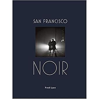 San Francisco Noir by Fred Lyon - 9781616896515 Book