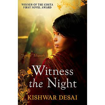 Witness the Night by Kishwar Desai - 9781471101526 Book