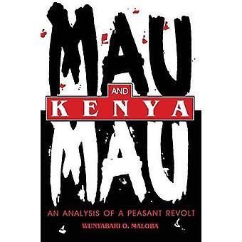 Mau-Mau et Kenya une analyse d'une révolte paysanne par Maloba & Wunyabari O