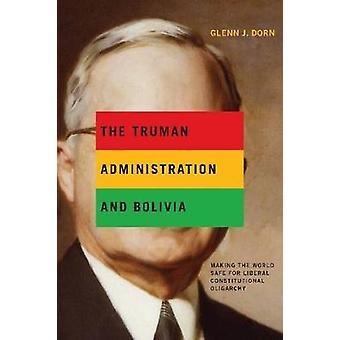 L'Administration de Truman et de la Bolivie par Dorn & Glenn J.