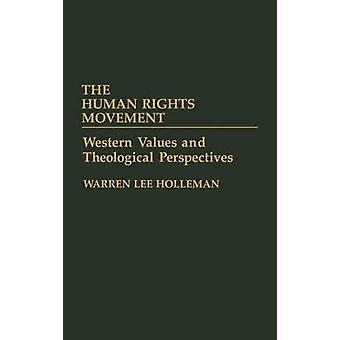 De westerse waarden van de beweging van rechten van de mens en de theologische vooruitzichten door Holleman & Warren