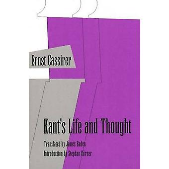 Kants Life and Thought by Cassirer & Ernst