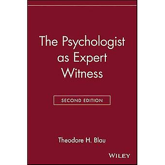 The Psychologist as Expert Witness by Blau & Theodore H.