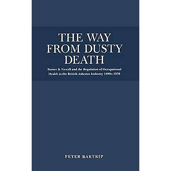 The Way from Dusty Death by Bartrip & Peter