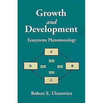 Growth and Development Ecosystems Phenomenology by Ulanowicz & Robert E.