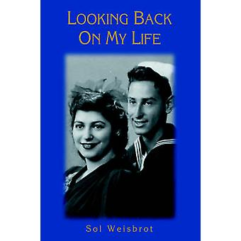 Looking Back On My Life by Weisbrot & Sol