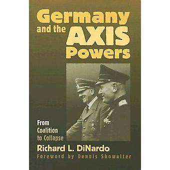 Tyskland og aksemaktene fra koalisjonen til kollaps av DiNardo & Richard L.