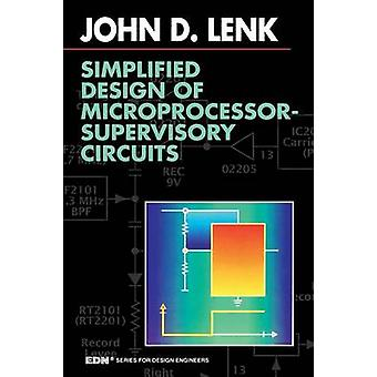 Simplified Design of MicroprocessorSupervisory Circuits by Lenk & John D.