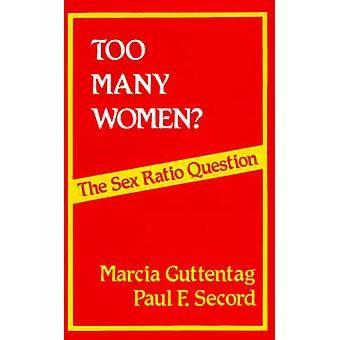 Too Many Women The Sex Ratio Question by Guttentag & Marcia