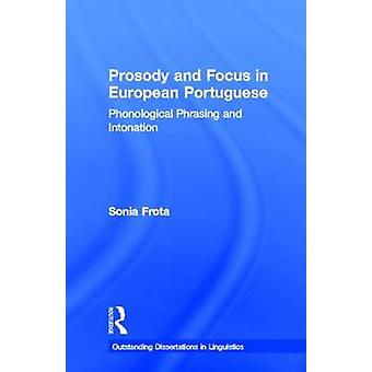 Prosody and Focus in European Portuguese The Case for Bare Sentential Complementation in English by Frota & Sonia