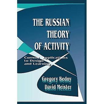 Den ryska teorin aktivitet aktuella tillämpningar till Design och lärande av medlöpare & Gregory