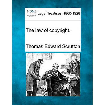 The law of copyright. by Scrutton & Thomas Edward
