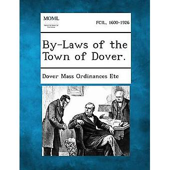 ByLaws of the Town of Dover. by Dover Mass Ordinances Etc