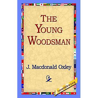 Den unga Woodsman av Oxley & J. MacDonald