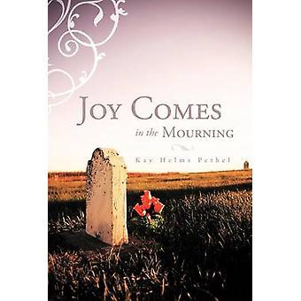 Joy Comes in the Mourning jonka Pethel & Kay Helms