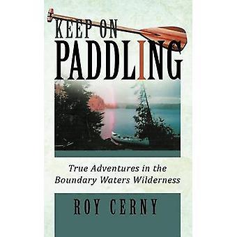 チェルニー & ロイによって境界水域の荒野で漕ぐ真の冒険を続けてください