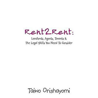 Rent2rent Landlords Agents Tenants  the Legal Skills You Need to Consider by Orishayomi & Taiwo