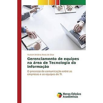 Gerenciamento de equipes na rea de Tecnologia da Informao by Alves da Silva Hudson Antnio