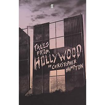 Tales from Hollywood (Main) by Christopher Hampton - 9780571118830 Bo
