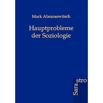 Hauptprobleme der Soziologie by Abramowitsch & Mark